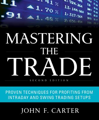 Mastering the Trade By Carter, John F.